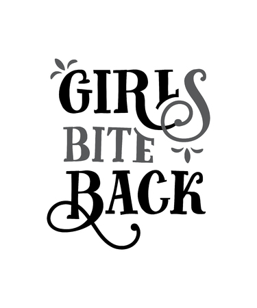 Girls bite back. Funny quote. Hand drawn vintage illustration.
