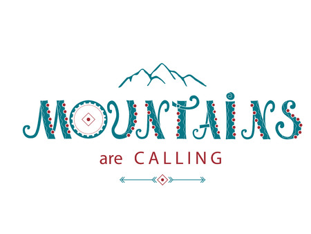 Lettering composition. Mountains are calling Vector illustration.