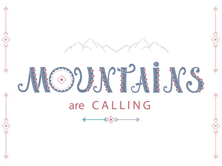 Lettering composition. Mountains are calling. Vectores