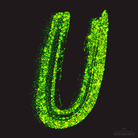 ebullient: Vector grunge toxic font 001. Letter U. Abstract acid scatter glowing bright green color particles background. Radioactive waste. Zombie apocalypse. Grungy shape. Hand made design element Illustration