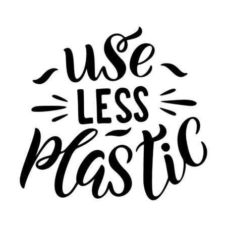Use less plastic lettering card.Hand lettered environment friendly eco-lifestyle quote against plastic pollution.Typography poster,handdrawn caligraphy vector illustration isolated on white background