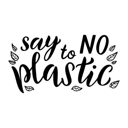 Say No to plastic lettering card. Plastic free quote. Motivational ecology phrase. Planet and ocean protection t shirt print idea. Typography poster, vector illustration isolated on white background 일러스트