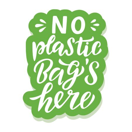 No plastic bags here - ecology sticker with slogan. Vector illustration isolated on white background. Motivational ecology quote suitable for posters, t shirt design, sticker emblem, tote bag print