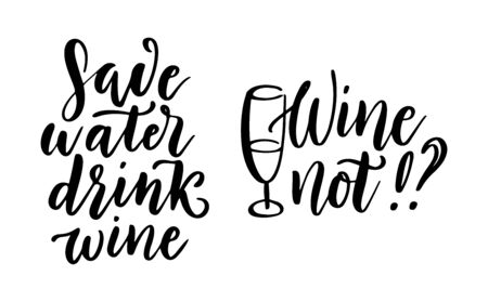 Save water, drink wine - vector quote. Positive funny saying for poster in cafe, bar, t-shirt design. Graphic wine lettering in ink calligraphy style. Vector illustration isolated on white background.
