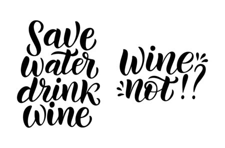 Wine vector quote set. Positive funny saying for poster in cafe and bar, t shirt design. Phrase save water, drink wine. Vector illustration isolated on white background. Illusztráció