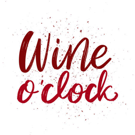 Wine o clock quote. Positive funny saying for poster in cafe and bar, t shirt design.