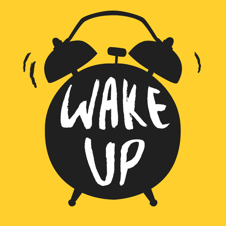 wake up call: Wake up poster with alarm clock. Vector illustration. Calligraphy style.Typography vector art for cards Illustration