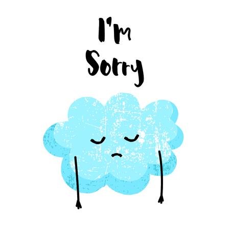 Linda nube es triste. Lo siento tarjeta. Estilo plano. Ilustración del vector.
