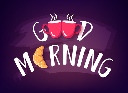 Good Morning banner with text, croissant and two red cups on blackboard. Vector background.