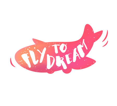 Airplane with lettering text Fly to dream on white background. Vector color sticker.