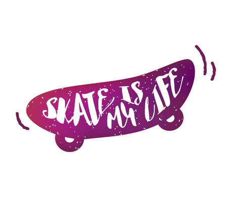 Skateboard with lettering text  Skate is my life on white background. Vector color sticker.