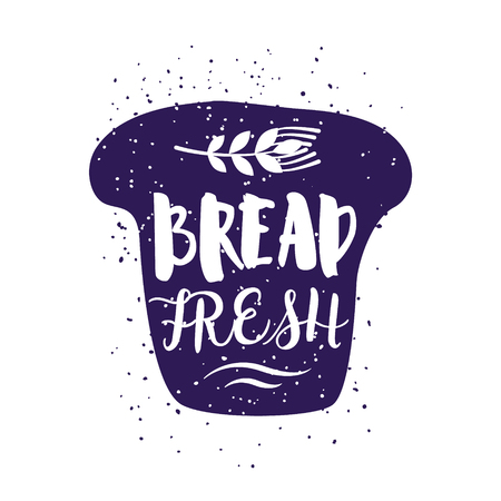 Piece of bread with lettering text and wheat. Vector label for greeting cards, decoration, prints and posters.