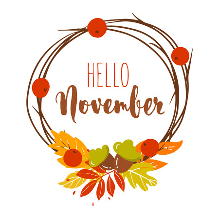 Hello November card with autumn leaves,acorns, berries and wreath of branches on white background. Vector.