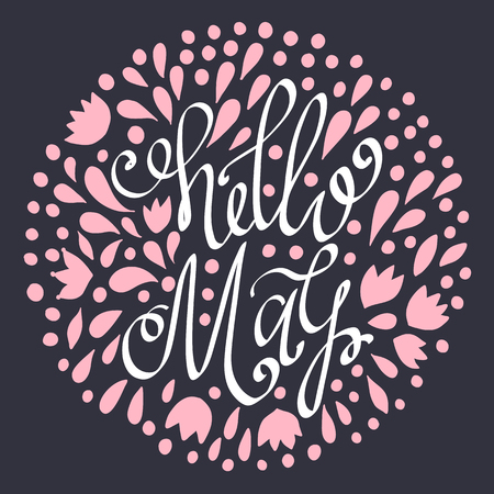 Hello May hand drawn lettering with abstract floral elements. Spring illustration. Fun inscription for photo overlays, greeting card, poster design. Colorful decorative Calligraphy.
