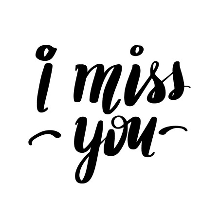 I miss you - Vector hand drawn lettering phrase. Modern brush calligraphy for blogs and social media. Motivation and inspiration quotes for photo overlays, greeting cards, t-shirt print, posters. Reklamní fotografie - 97405792