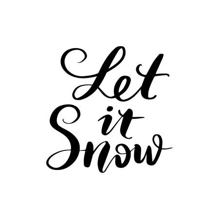 Déjelo nevar - Frases de letras dibujadas a mano de vector. Feliz Navidad y próspero año nuevo 2019. Caligrafía de pincel moderno. Cotizaciones de vacaciones para superposiciones de fotos, tarjetas de felicitación, carteles.