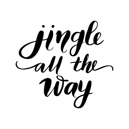 Jingle all the way - Vector hand drawn lettering phrases. Merry Christmas and Happy New Year 2019. Holidays quotes for photo overlays, greeting cards, posters.