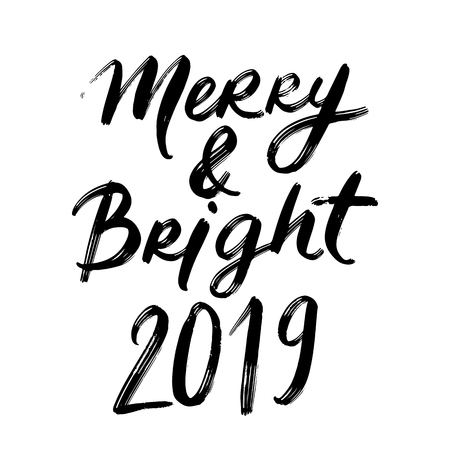 Merry and bright - Vector hand drawn lettering phrases. Merry Christmas and Happy New Year 2019. Modern brush calligraphy. Holidays quotes for photo overlays, greeting cards, posters.