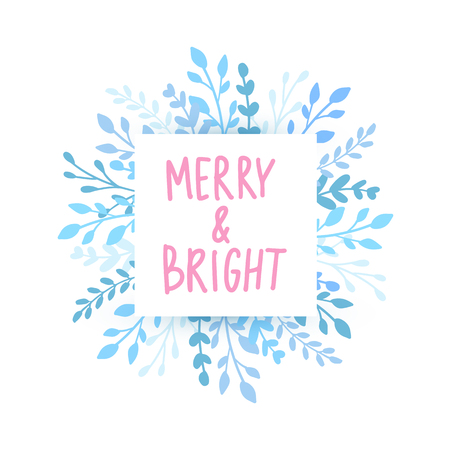 Merry Christmas and Happy New Year vector card. Holidays frame with leaves and branches. Merry and Bright Hand drawn lettering phrase for holidays design, greeting cards, posters on white background.