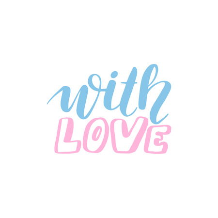 With love - Vector hand drawn lettering phrase. Modern brush calligraphy. Motivation and inspiration quotes for photo overlays, greeting cards, t-shirt print, posters. 일러스트