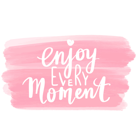 Enjoy every moment - Vector hand drawn lettering phrase. Modern brush calligraphy. Motivation and inspiration quotes for photo overlays, greeting cards, t-shirt print, posters.