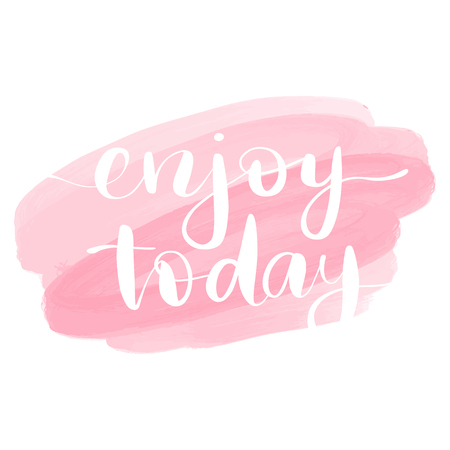 Enjoy today - Vector hand drawn lettering phrase. Modern brush calligraphy. Motivation and inspiration quotes for photo overlays, greeting cards, t-shirt print, posters.