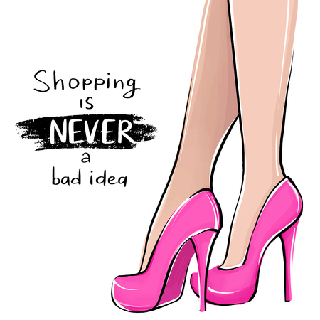 Vector girl in high heels. Fashion illustration. Female legs in shoes. Cute girly design. Trendy picture in vogue style. Fashionable woman. Stylish lady. Hnd written quote about shopping