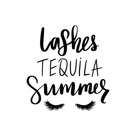 Lashes, Tequila, Summer. Hand sketched Lashes quote. Closed eyes.