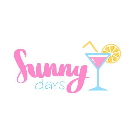 Alcoholic drinks, cocktails with lettering quote. Summer holiday and beach party concept.