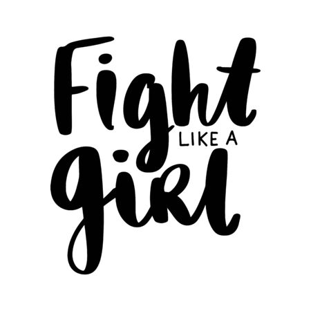 Feminist vector quote. Fight like a girl lettering. Hand drawn activists slogan. Woman Motivational phrase, inscription or saying. Modern brush calligraphy.