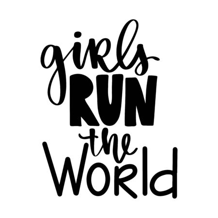 Feminist vector quote. Girls run the world lettering. Hand drawn activists slogan. Woman Motivational phrase, inscription or saying. Modern brush calligraphy.