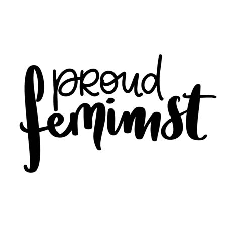 Feminist vector quote. Proud feminist lettering. Hand drawn activists slogan. Woman Motivational phrase, inscription or saying. Modern brush calligraphy.