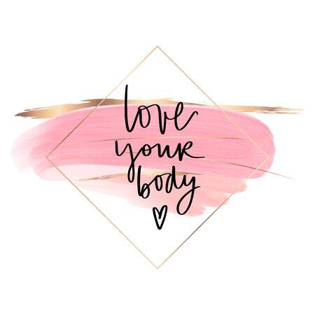 Körper positiver Schriftzug. Liebe deinen Körper. Handgezeichnetes Vektor-Typografie-Poster. Pinsel Kalligraphie. Feminismus Handschriftlicher Slogan. Positives Zitat des glücklichen Körpers.