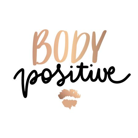 Body positive lettering. Hand drawn vector typography poster. Brush calligraphy. Feminism Handwritting slogan. Happy body positive quote. Archivio Fotografico - 133468738