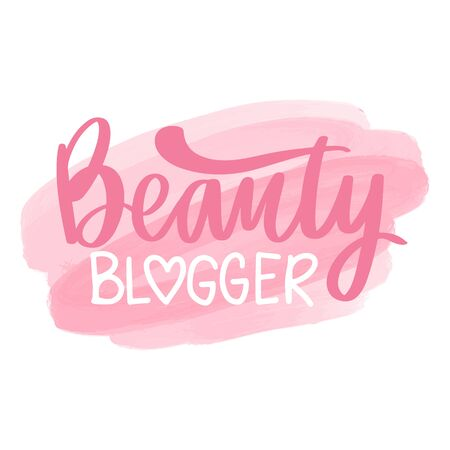 Beauty blogger - Vector hand drawn lettering phrase. Modern brush calligraphy. Quote for girl blogger, logo, blogs, posters and social media. Fashion saying.