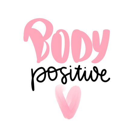 Body positive lettering. Hand drawn vector typography poster. Brush calligraphy. Feminism Handwritting slogan. Happy body positive quote. Archivio Fotografico - 133468749