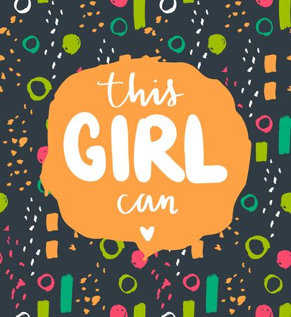 Feminist vector quote. This girl can colorful poster.  activists slogan. Woman Motivational phrase, inscription or saying. Bright card design.