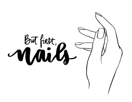 Vector Beautiful woman hands.  lettering about nails and manicure. Inspiration quote for beauty salon, print, decorative card. Black and white.