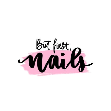Vector  lettering about nails. Inspiration quote Ilustrace