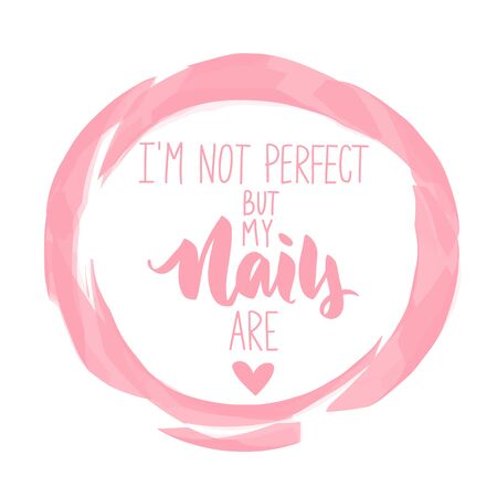 Vector Handwritten lettering about nails. Inspiration quote