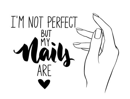 Vector Beautiful woman hands. Handwritten lettering about nails and manicure. Inspiration quote for beauty salon, print, decorative card. Black and white.