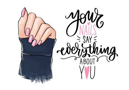 Vector Beautiful woman hands with pink nail polish. Handwritten lettering about nails.