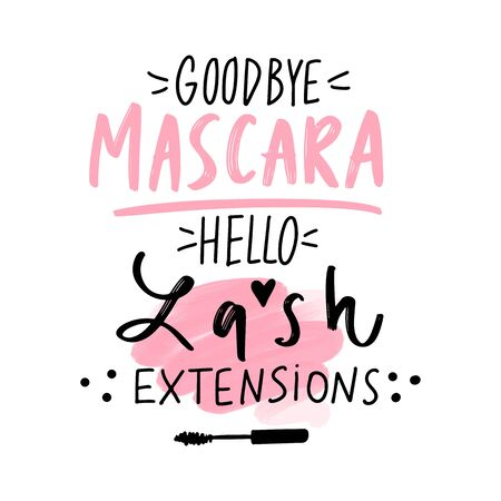 Goodbye mascara, hello lash extensions. Vector Hand sketched Lashes quote.