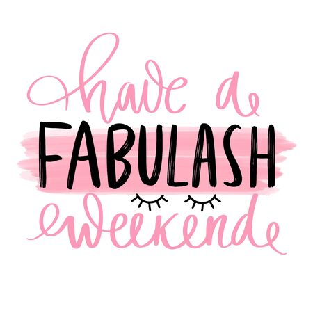 Have a fabulash weekend. Vector Hand sketched Lashes quote.