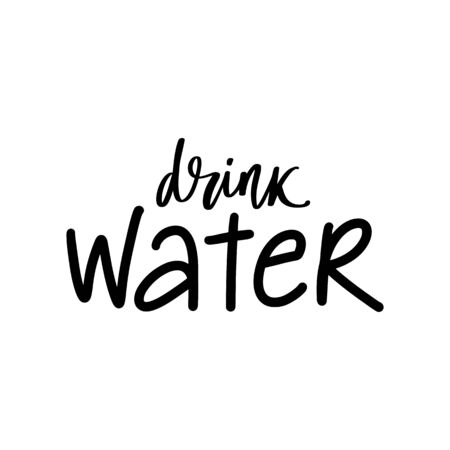 Drink water vector handwritten lettering quote. Typography slogan. Hand sketched phrase isolated on white. Healthy lifestyle, hydrate motivation.