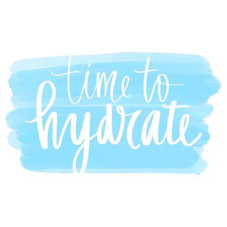 Time to hydrate vector handwritten lettering quote. Drink water Typography slogan Vetores