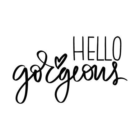 Hello gorgeous - Vector hand drawn lettering phrase. Modern brush calligraphy. 矢量图像