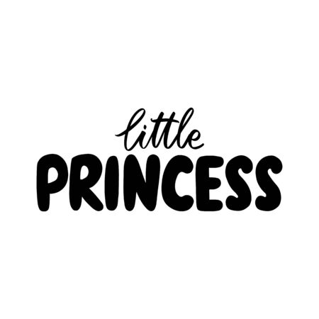 Little Princess Calligraphy lettering isolated on white. Queen Typographic print Illustration