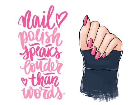 Vector Beautiful woman hands with pink nail polish. Handwritten lettering about nails and manicure. Inspiration quote for beauty salon, print, decorative card. Nail polish speaks louder than words.