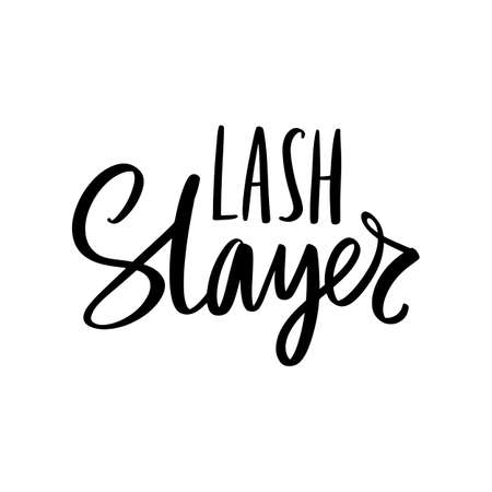 Lash slayer. Hand sketched Lashes quote. Calligraphy phrase for gift cards, decorative cards, beauty blogs. Creative ink art work. Stylish vector makeup drawing. Fashion phrase. Ilustração